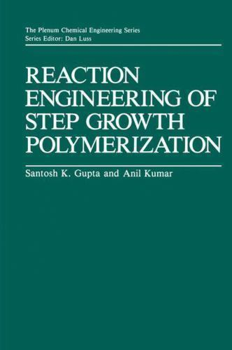 Reaction Engineering of Step Growth Polymerization (The Plenum Chemical Engineer