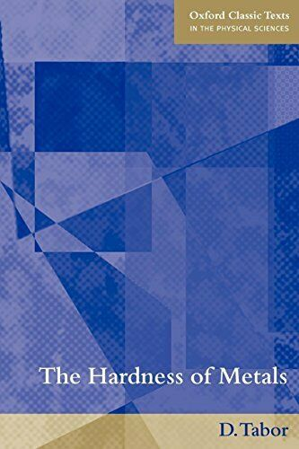 The Hardness of Metals by Tabor, D.  New 9780198507765 Fast Free Shipping,,