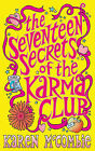 The Seventeen Secrets of the Karma Club by Karen McCombie (Paperback, 2009)