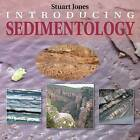 Introducing Sedimentology by Stuart Jones (Paperback, 2015)