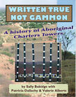 Written True, Not Gammon: A History of Aboriginal Charters Towers by Valerie Alberts, Patricia Dallachy, Sally Babidge (Paperback, 2007)