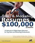 Sales & Marketing Resumes for $100,000 Careers by Louise M Kursmark (Paperback / softback, 2009)