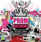 Prom Anthems Class of 2011 Various Artists 0600753343814