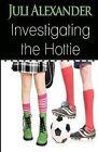 Investigating the Hottie by Juli Alexander (Paperback / softback, 2013)