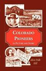 Colorado Pioneers in Picture and Story by Alice Polk Hill (Paperback / softback, 2009)