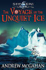 The Voyage of the Unquiet Ice by Andrew McGahan (Paperback, 2014)