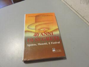 40 Years Of Segreti Spoleto - Menotti - The Festival A.Marquis And S.Petrollini