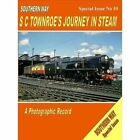 Southern Way - Special Issue No 10: SC Townroe's Journey in Steam: Special issue no. 10 by Kevin  Robertson (Paperback, 2014)