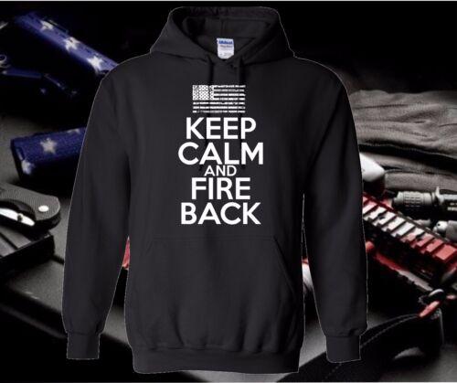 KEEP CALM AND FIRE BACK HOODED SWEATSHIRT HOODIE FIREARMS 2ND AMENDMENT T-SHIRT