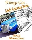 Vintage Cars Adult Coloring Book: Car Coloring Book, Design Coloring, Volume 2 by Eva Whaley (Paperback / softback, 2015)