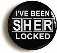 I'VE BEEN SHERLOCKED SHERLOCK HOLMES BADGE BUTTON PIN (1inch/25mm diameter)