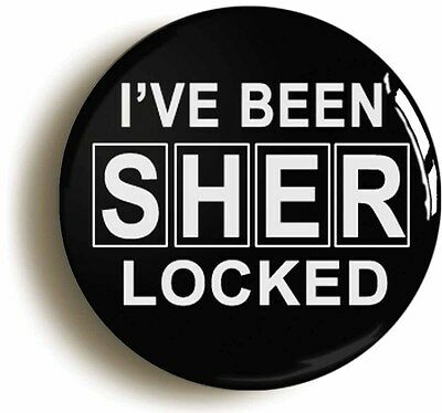 I'VE BEEN SHERLOCKED SHERLOCK HOLMES BADGE BUTTON PIN (1inch/25mm diameter)