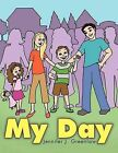My Day by Jennifer J. Greenlaw (Paperback, 2011)