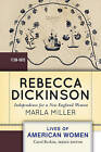 Rebecca Dickinson: Independence for a New England Woman by Marla Miller (Paperback, 2012)