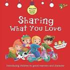 Sharing What You Love: Good Manners and Character by Gator Ali (Paperback, 2016)