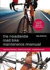 Roadside Road Bike Maintenance Manual by Guy Andrews (Paperback, 2014)