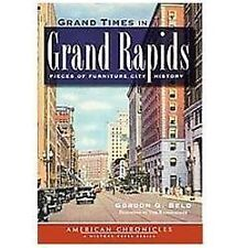 Grand Times in Grand Rapids: Pieces of Furniture City History (MI) (The History