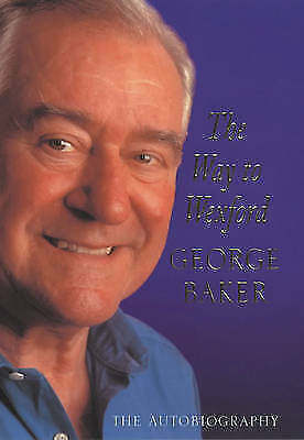 1 of 1 - The Way to Wexford: The Autobiography, Baker, George, 0747253811, Very Good Book