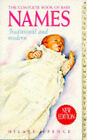 The Complete Book of Babies' Names: Traditional and Modern by Hilary Spence (Paperback, 1991)