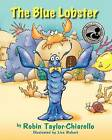 The Blue Lobster by Robin Taylor-Chiarello (Paperback / softback, 2011)