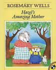 Hazel's Amazing Mother by Rosemary Wells (Hardback, 1992)