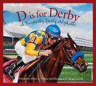 D Is for Derby: A Kentucy Derby Alphabet by Helen L Wilbur (Hardback, 2014)