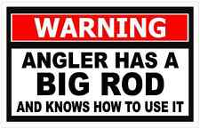 "4.25/"" Angler has a big rod Fish Fishing Funny Warning Sticker Decal OEM WS5"