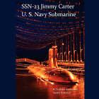 Ssn-23 Jimmy Carter, U.S. Navy Submarine (Seawolf Class) by W Frederick Zimmerman (Paperback / softback, 2008)