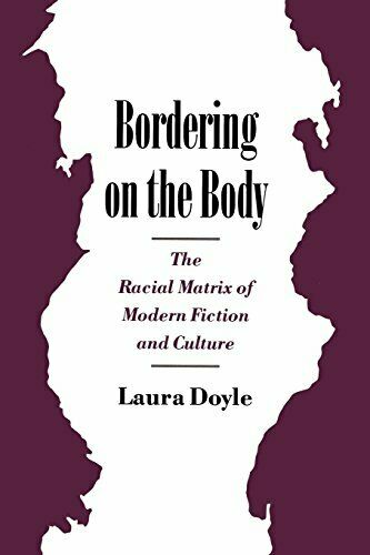 Bordering On The Body: The Rassische Matrix von Modern Fiction und Culture