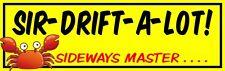 SIR DRIFT A LOT! sideways master box slap sticker JDM car stance racing decal