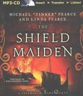 The Shield-Maiden: A Foreworld Sidequest by Michael  Tinker  Pearce, Linda Pearce (CD-Audio, 2015)