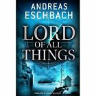 Lord of All Things by Andreas Eschbach (Paperback, 2014)