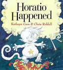 Horatio Happened by Kathryn Cave (Paperback, 1998)