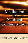 Meditation and Spiritual Contemplation by Terence McCarthy (Paperback / softback, 2011)