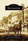 Westminster by Historical Society of Carroll County, Catherine Baty (Paperback / softback, 2009)