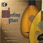 Meeting Place: Medieval & Renaissance Music for Lute & Ud (2011)