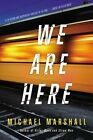 We Are Here by Michael Marshall (Paperback / softback, 2014)