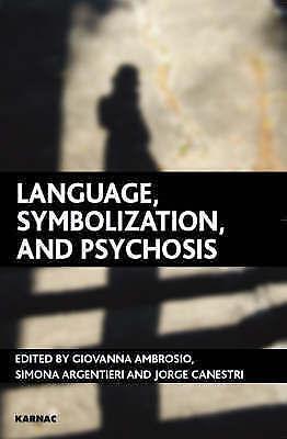 Language, Symbolization, and Psychosis by Karnac Books (Paperback, 2007)