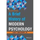 A Brief History of Modern Psychology by Ludy T. Benjamin (Paperback, 2014)