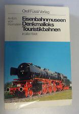 Eisenbahnmuseen, Denkmalloks, Touristikbahnen in aller Welt / Anton v. Hornstein