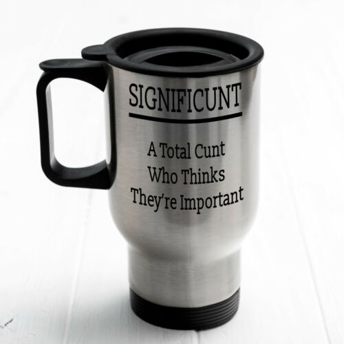 offensive, flask Rude texte Significunt A Total cunt.. Thermal Travel Mug adult