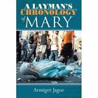 A Layman's Chronology of Mary by Armiger Jagoe (Paperback / softback, 2013)