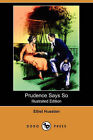Prudence Says So (Illustrated Edition) (Dodo Press) by Ethel Hueston (Paperback / softback, 2008)
