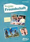 Projekt Freundschaft von Astrid Wenke (2012, Kopiervorlagen)