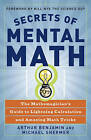 Secrets of Mental Math: The Mathemagician's Guide to Lightning Calculation and Amazing Mental Math Tricks by Arthur Benjamin, Michael Shermer (Paperback, 2006)
