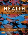 Health and Health Care Delivery in Canada by Valerie Thompson (Paperback, 2015)