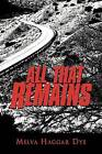 All That Remains by Melva Haggar Dye (Paperback / softback, 2012)