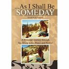 as I Shall Be Someday by Royston Sharon (author) 9781436341943