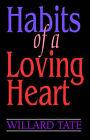Habits of a Loving Heart by Willard Tate (Paperback / softback, 1992)