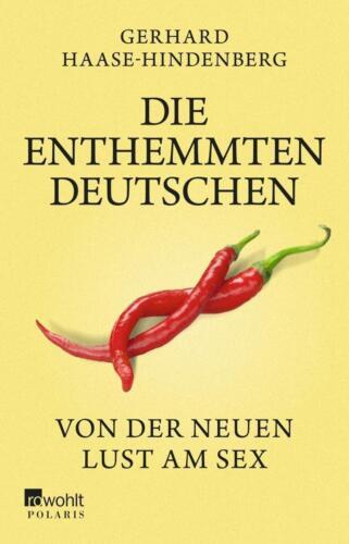1 von 1 - Die enthemmten Deutschen von Gerhard Haase-Hindenberg (Taschenbuch), UNGELESEN